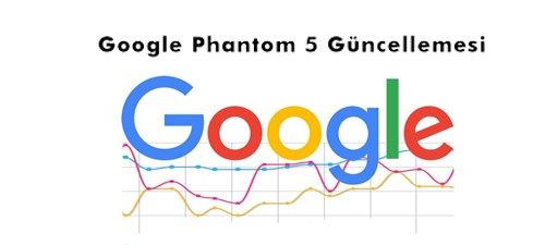 Google Phantom 5 Algoritması