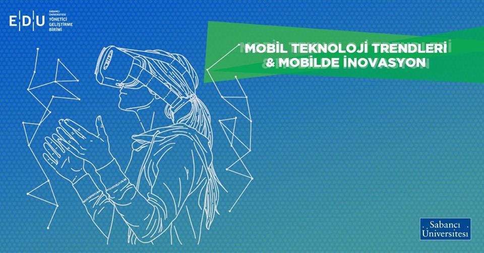 Mobil Teknoloji Trendleri ve Mobilde İnovasyon