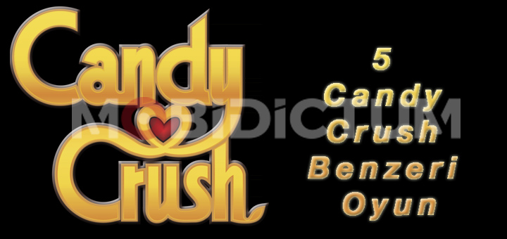 5 Candy Crush Benzeri Oyun