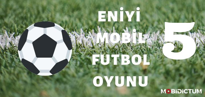 En iyi 5 Mobil Futbol Oyunu