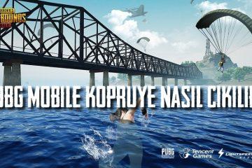 PUBG Mobile Köprüye Çıkmak